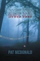 Rogue Seed - Pat McDonald