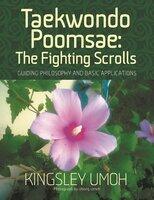 Taekwondo Poomsae: The Fighting Scrolls - Kingsley Umoh