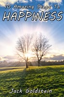 10 Amazing Steps To Happiness - Jack Goldstein