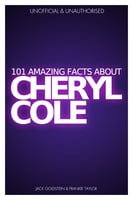 101 Amazing Facts about Cheryl Cole - Jack Goldstein,Frankie Taylor