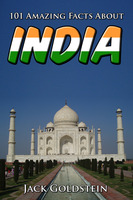 101 Amazing Facts About India - Jack Goldstein