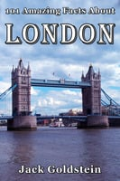 101 Amazing Facts About London - Jack Goldstein