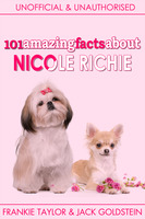 101 Amazing Facts about Nicole Richie - Jack Goldstein,Frankie Taylor