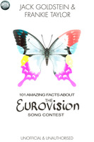 101 Amazing Facts About The Eurovision Song Contest - Jack Goldstein, Frankie Taylor
