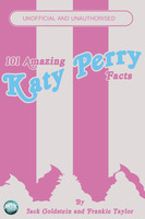 101 Amazing Katy Perry Facts - Jack Goldstein,Frankie Taylor