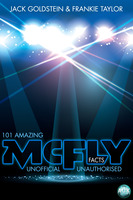 101 Amazing McFly Facts - Jack Goldstein,Frankie Taylor