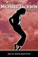 101 Amazing Michael Jackson Facts - Jack Goldstein