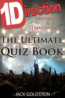 1D - One Direction: The Ultimate Quiz Book - Jack Goldstein