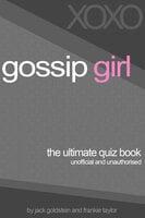 Gossip Girl - The Ultimate Quiz Book - Jack Goldstein,Frankie Taylor