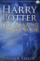 Harry Potter - The Amazing Quiz Book - Frankie Taylor