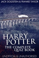 Harry Potter - The Complete Quiz Book - Jack Goldstein, Frankie Taylor