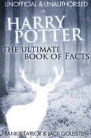 Harry Potter - The Ultimate Book of Facts - Jack Goldstein