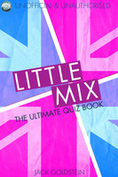 Little Mix - The Ultimate Quiz Book - Jack Goldstein