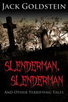 Slenderman, Slenderman - And Other Terrifying Tales - Jack Goldstein