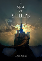 A Sea of Shields - Morgan Rice