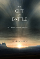 The Gift of Battle - Morgan Rice