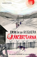 Gränsbrytarna - Erik de la Reguera