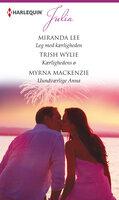 Leg med kærligheden/Kærlighedens ø /Uundværlige Anna - Miranda Lee, Myrna Mackenzie, Trish Wylie