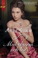 Med charm och list - Anne Gracie