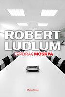 Uppdrag Moskva - Robert Ludlum,Patrick Larkin