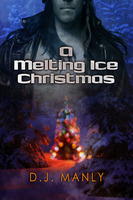A Melting Ice Christmas - D.J. Manly