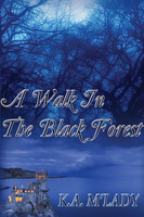 A Walk In The Black Forest - K.A. M'Lady