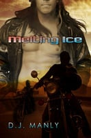 Melting Ice - D.J. Manly