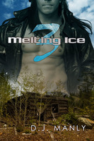 Melting Ice 3 - D.J. Manly