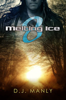 Melting Ice 8 - D.J. Manly