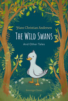 The Wild Swans and Other Tales - Hans Christian Andersen