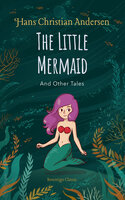 The Little Mermaid and Other Tales - Hans Christian Andersen