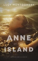 Anne of the Island - Lucy Maud Montgomery,Lucy Montgomery