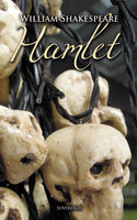 Hamlet: The Tragedy of Hamlet, Prince of Denmark - William Shakespeare