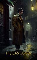 His Last Bow: The Adventures of Sherlock Holmes - Conan Doyle