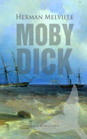 Moby-Dick: The Whale - Herman Melville