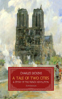 A Tale of Two Cities: A Story of the French Revolution - Charles Dickens