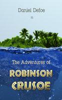 The Adventures of Robinson Crusoe - Daniel Defoe