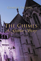 The Chimes: A Goblin Story - Charles Dickens