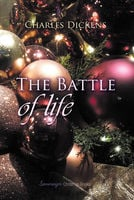 The Battle of Life: A Love Story - Charles Dickens