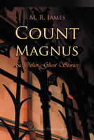 Count Magnus And Other Ghost Stories - M.R. James