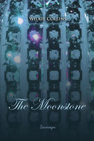 The Moonstone: A Romance - Wilkie Collins