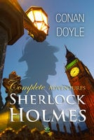 Sherlock Holmes: Complete Adventures - Conan Doyle