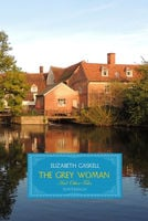 The Grey Woman and other Tales - Elizabeth Gaskell
