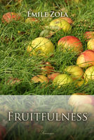 Fruitfulness - Émile Zola