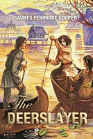 The Deerslayer: The First War Path - James Fenimore Cooper