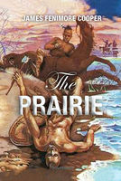 The Prairie: A Tale - James Fenimore Cooper