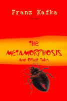 The Metamorphosis and Other Tales - Franz Kafka