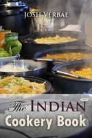 The Indian Cookery Book - Josh Verbae