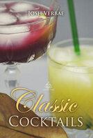 Classic Cocktails - Josh Verbae
