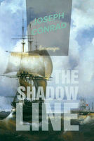 The Shadow Line: A Confession - Joseph Conrad